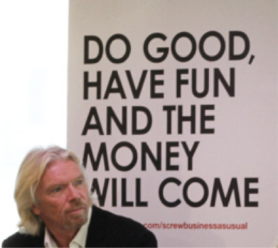 "Sir Richard Branson: ""Do Good, Have Fun, and the Money Will Follow."